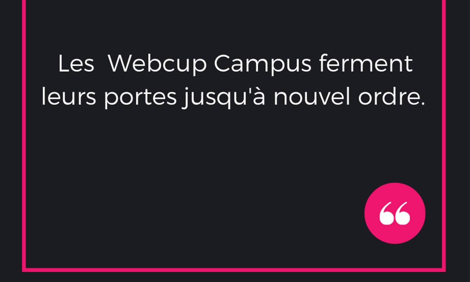 Webcup ferme les portes de ses campus Nord et Sud